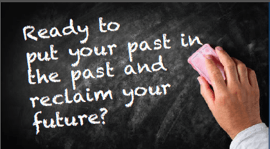 Ready to put your past in the past and reclaim your future?
